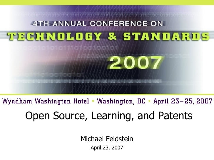 Open Source, Learning, and Patents Michael Feldstein April 23, 2007