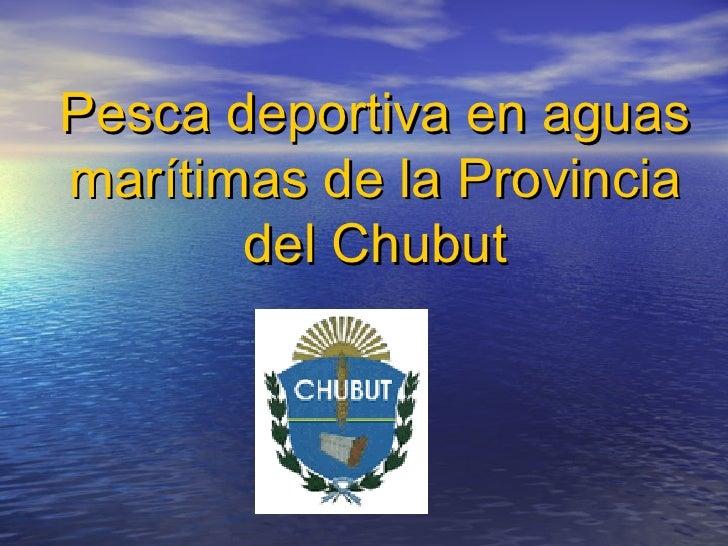 Pesca deportiva en aguas marítimas de la Provincia del Chubut