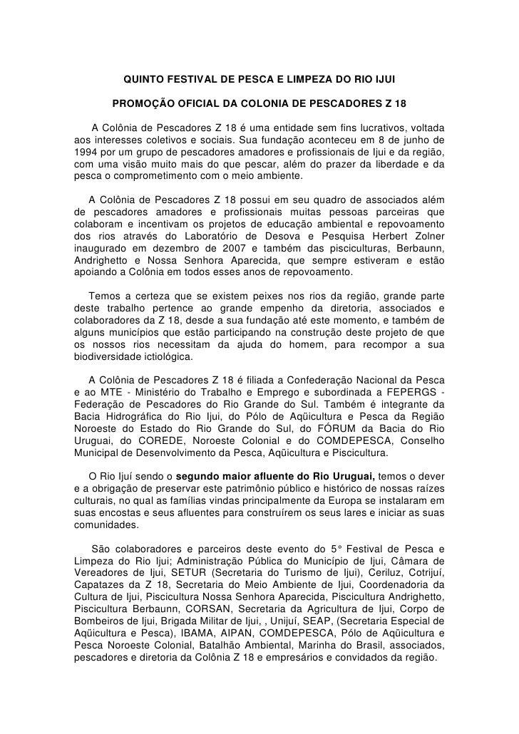 QUINTO FESTIVAL DE PESCA E LIMPEZA DO RIO IJUI          PROMOÇÃO OFICIAL DA COLONIA DE PESCADORES Z 18     A Colônia de Pe...