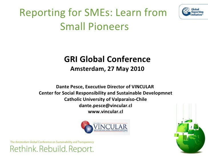 Reporting for SMEs: Learn from  Small Pioneers Dante Pesce, Executive Director of VINCULAR  Center for Social Responsibili...