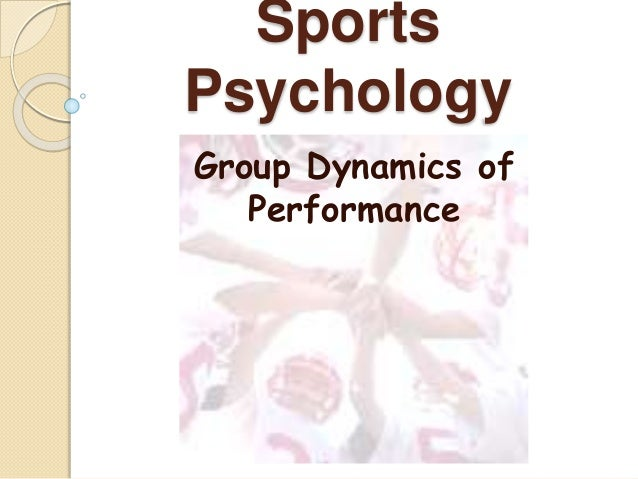 Sports Psychology Group Dynamics of Performance