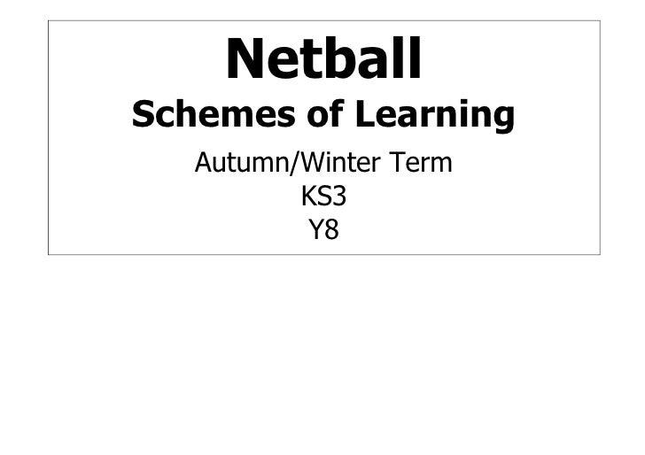 Netball Schemes of Learning    Autumn/Winter Term           KS3           Y8