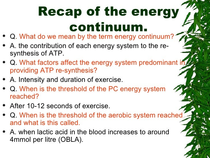 Recap of the energy continuum. <ul><li>Q .  What do we mean by the term energy continuum? </li></ul><ul><li>A. the contrib...