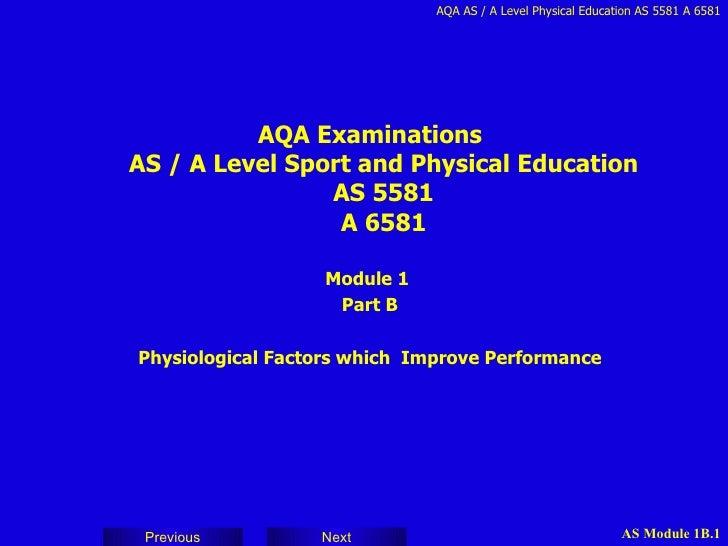 <ul><li>AQA Examinations AS / A Level Sport and Physical Education AS 5581 A 6581 </li></ul><ul><li>Module 1  </li></ul><u...
