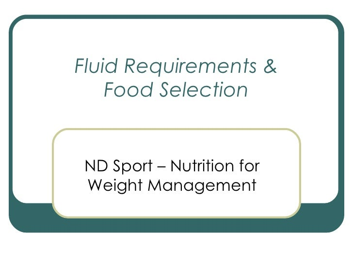 Fluid Requirements & Food Selection ND Sport – Nutrition for Weight Management