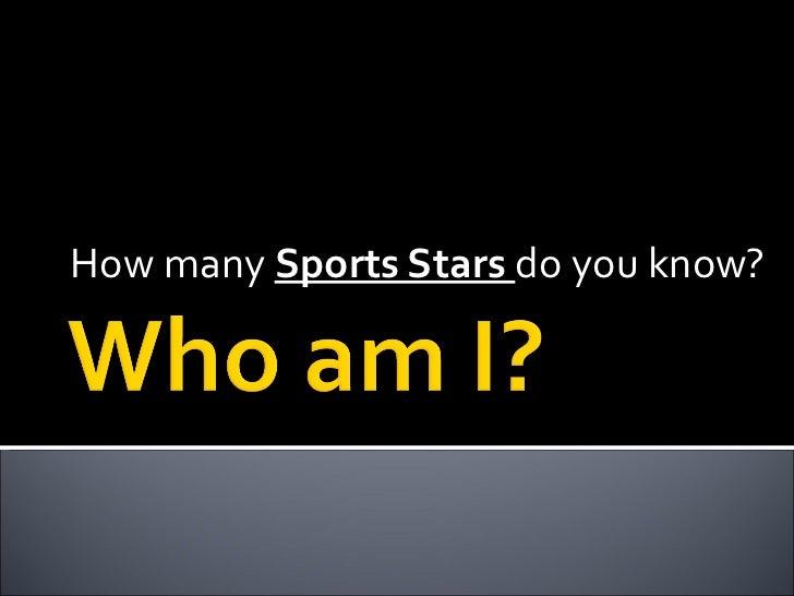 How many  Sports Stars  do you know?