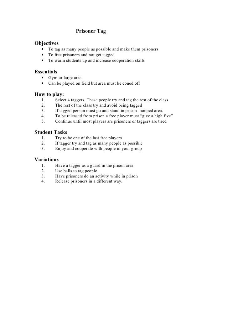 Prisoner Tag  Objectives    •    To tag as many people as possible and make them prisoners    •    To free prisoners and n...