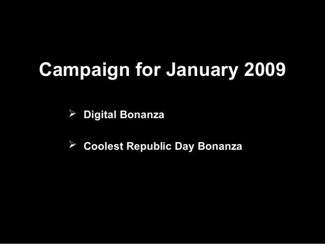 Campaign for January 2009  Digital Bonanza  Coolest Republic Day Bonanza