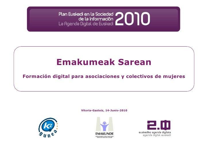 Emakumeak Sarean Formación digital para asociaciones y colectivos de mujeres                          Vitoria-Gasteiz, 14-...