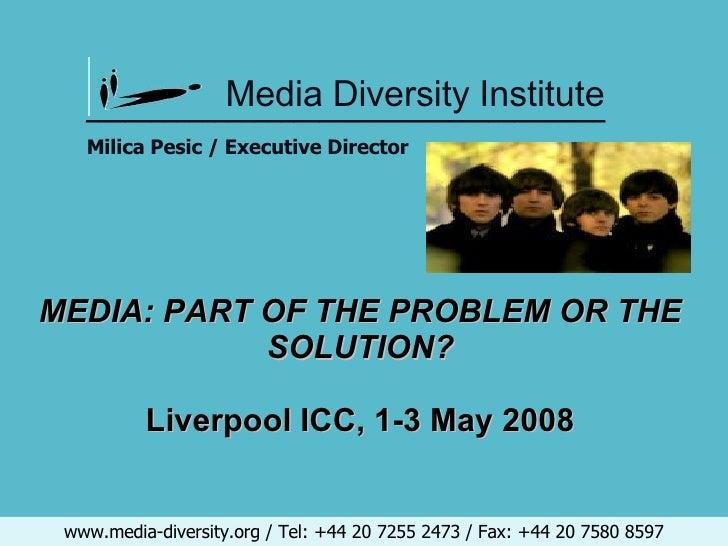 Media Diversity Institute www.media-diversity.org / Tel: +44 20 7255 2473 / Fax: +44 20 7580 8597 ________________________...