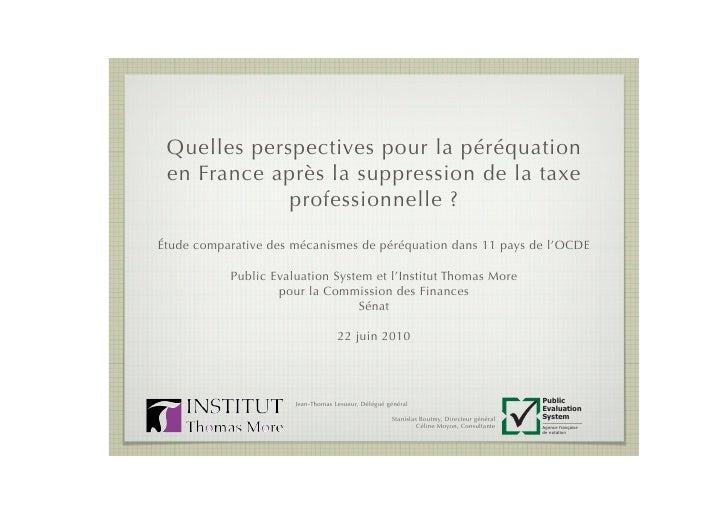 Quelles perspectives pour la péréquation  en France après la suppression de la taxe              professionnelle ?  Étude ...