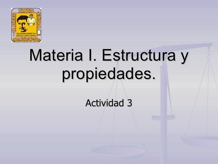 Materia I. Estructura y propiedades. Actividad 3