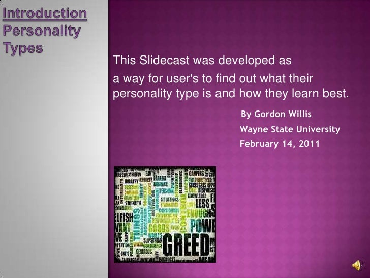 Introduction<br />Personality<br />Types<br />This Slidecast was developed as <br />a way for user's to find out what thei...