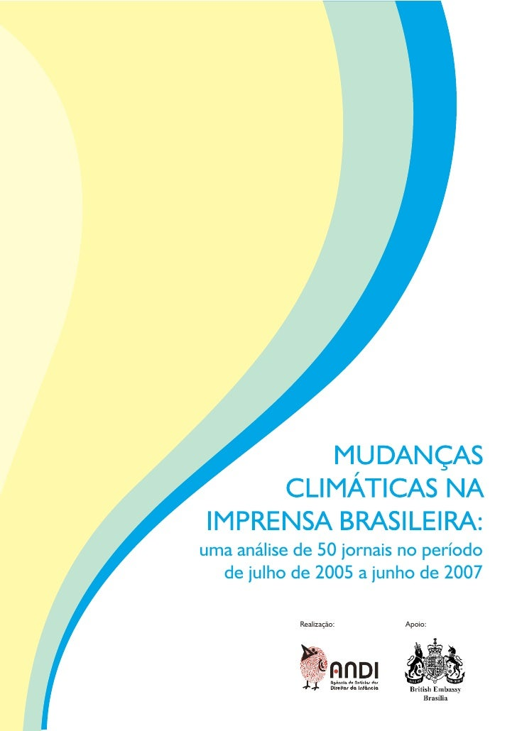 Notas e Observações 1. O presente texto, com os resultados da pesquisa Mudanças Climáticas na Imprensa Brasileira: uma aná...