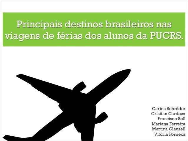 Pesquisa - Principais destinos brasileiros nas viagens de férias dos alunos da PUCRS