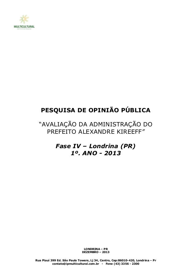 """PESQUISA DE OPINIÃO PÚBLICA """"AVALIAÇÃO DA ADMINISTRAÇÃO DO PREFEITO ALEXANDRE KIREEFF"""" Fase IV – Londrina (PR) 1º. ANO - 2..."""