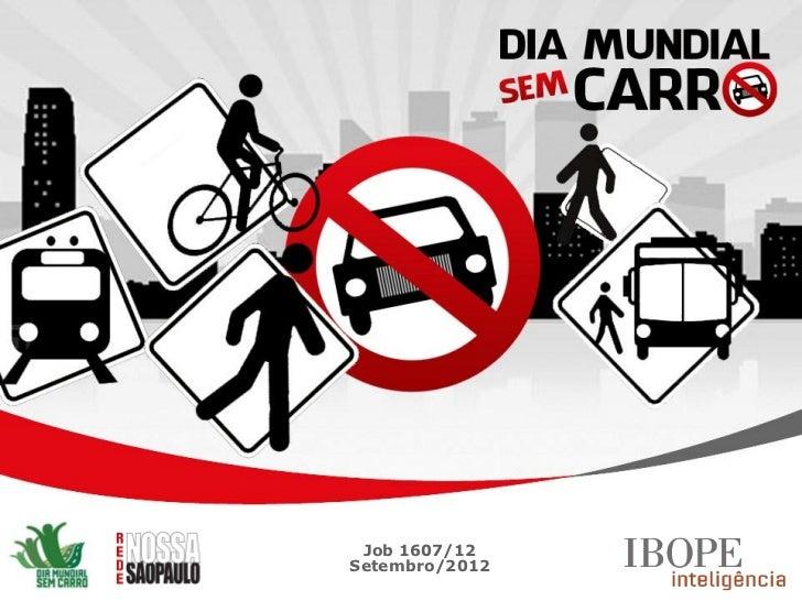 Pesquisa IPOBE - Dia Mundial Sem Carro 2012
