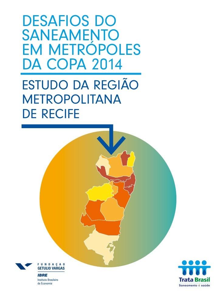 Estudo Trata Brasil / FGV: Desafios do Saneamento em Metrópoles da Copa 2014 - Recife