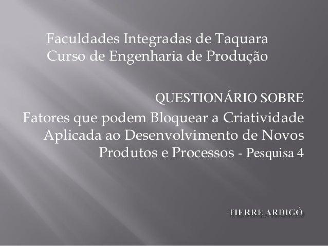 Faculdades Integradas de Taquara   Curso de Engenharia de Produção                    QUESTIONÁRIO SOBREFatores que podem ...