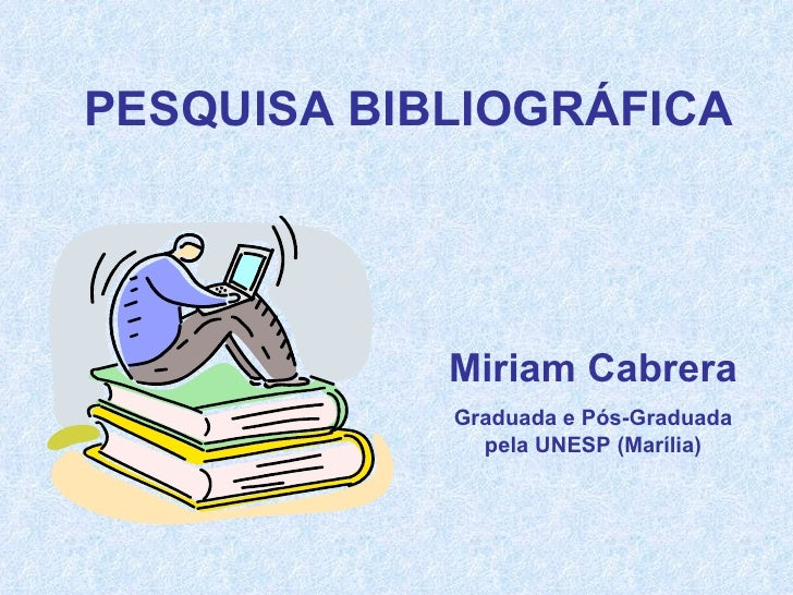 Miriam Regiane Dutra Cabrera Graduada e Pós-Graduada pela UNESP (Marília)