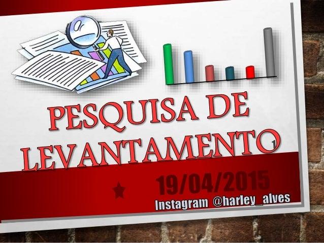19/04/20152 Questionário de Levantamento (ONLINE) Link: https://pt.surveymonkey.com/mp/job-satisfaction-survey/