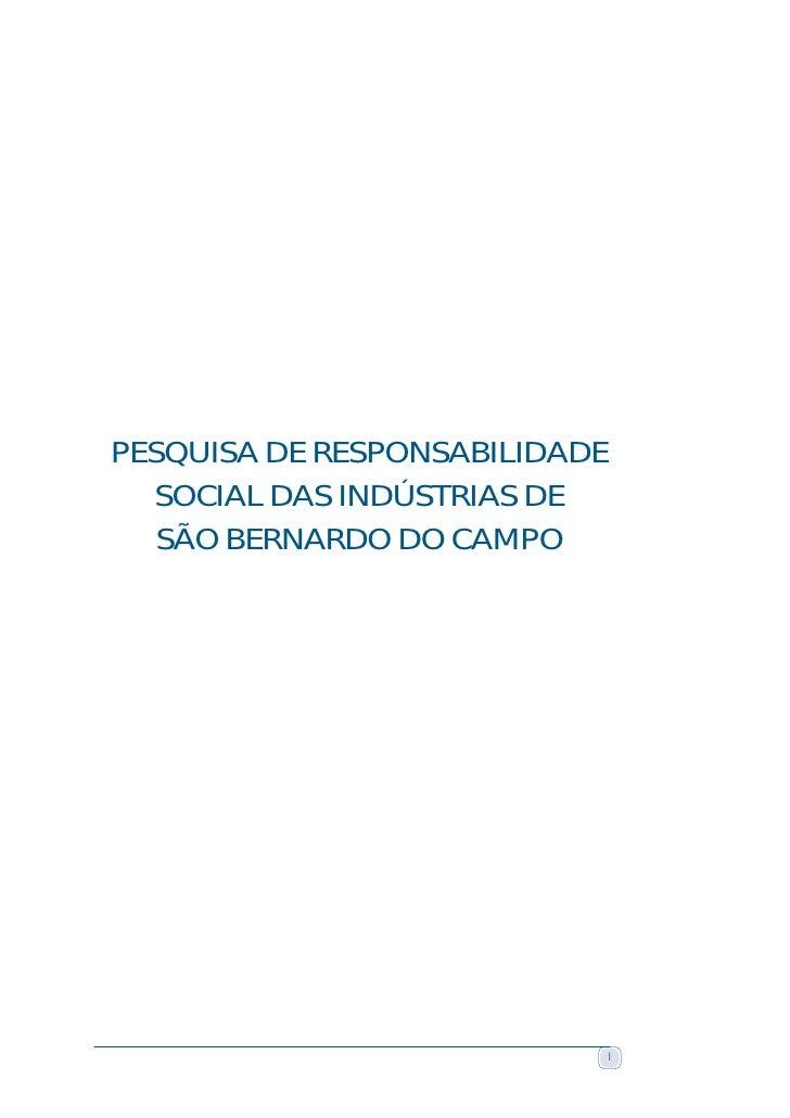 PESQUISA DE RESPONSABILIDADE   SOCIAL DAS INDÚSTRIAS DE    SÃO BERNARDO DO CAMPO                                    1