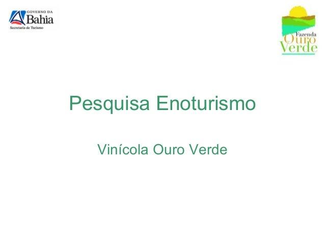 Pesquisa Enoturismo Vinícola Ouro Verde