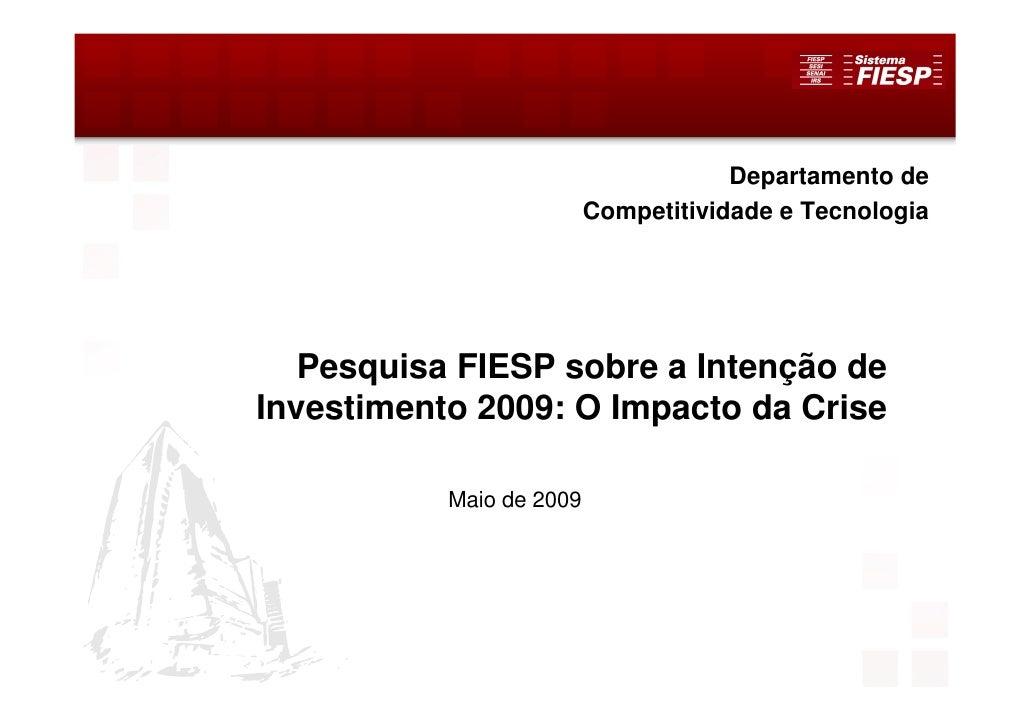 Departamento de                           Competitividade e Tecnologia        Pesquisa FIESP sobre a Intenção de Investime...