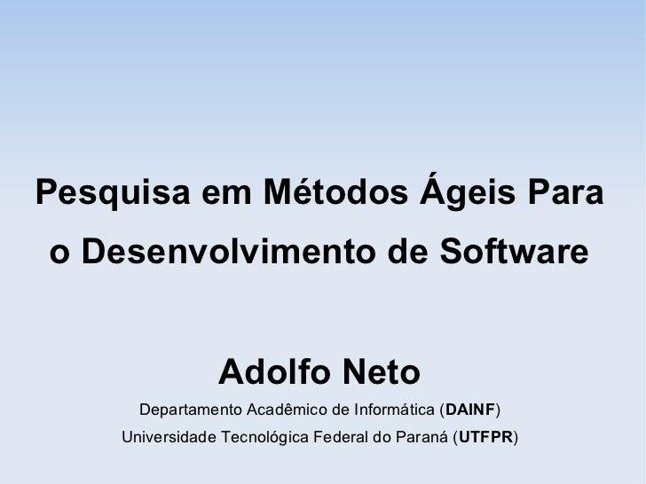 Pesquisa em Métodos Ágeis para o Desenvolvimento de Software