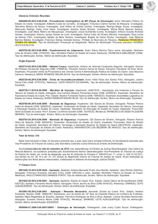 Publicação Oficial do Tribunal de Justiça do Estado do Ceará - Lei Federal nº 11.419/06, art. 4º 46Disponibilização: Quart...