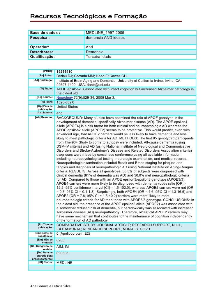 Recursos Tecnológicos e Formação  Base de dados :                         MEDLINE_1997-2009 Pesquisa :                    ...