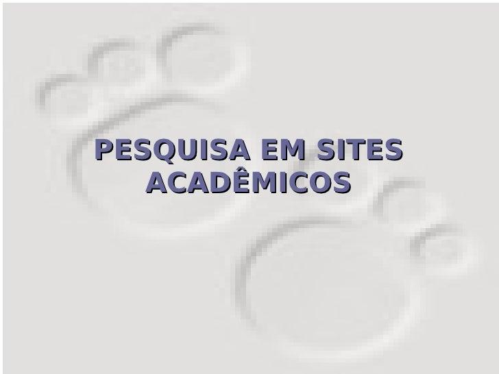 Pesquisa Sites Academicos