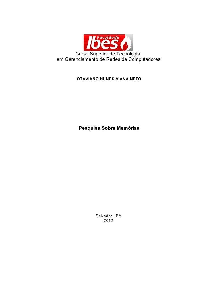Curso Superior de Tecnologiaem Gerenciamento de Redes de Computadores       OTAVIANO NUNES VIANA NETO        Pesquisa Sobr...