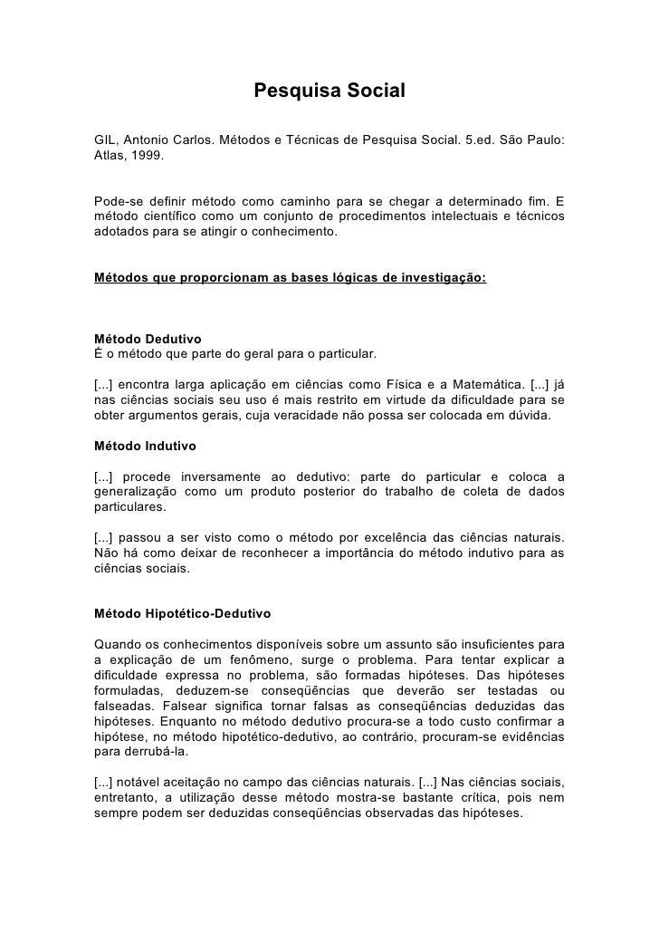 Pesquisa Social  GIL, Antonio Carlos. Métodos e Técnicas de Pesquisa Social. 5.ed. São Paulo: Atlas, 1999.   Pode-se defin...