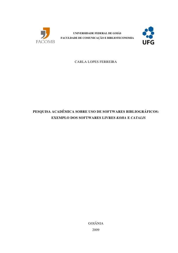 UNIVERSIDADE FEDERAL DE GOIÁS             FACULDADE DE COMUNICAÇÃO E BIBLIOTECONOMIA                         CARLA LOPES F...