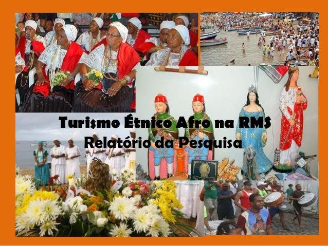 Turismo Étnico Afro na RMS Relatório da Pesquisa