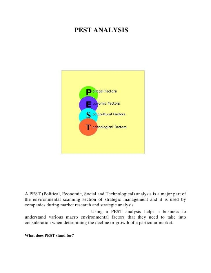 PEST ANALYSISA PEST (Political, Economic, Social and Technological) analysis is a major part ofthe environmental scanning ...
