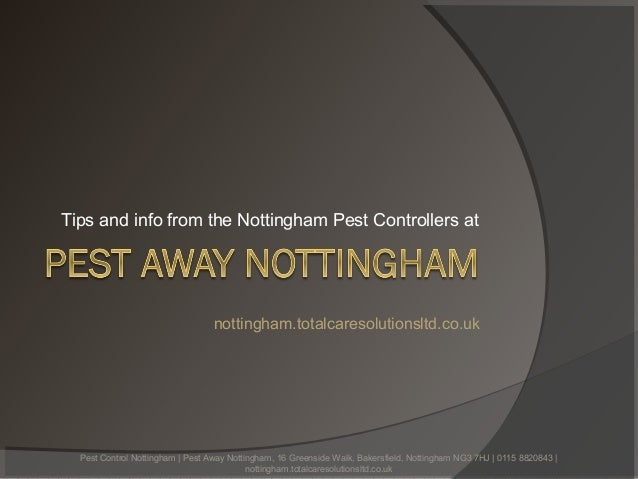 Tips and info from the Nottingham Pest Controllers at                                  nottingham.totalcaresolutionsltd.co...