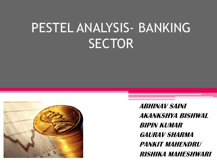 pestle analysis of ghana banking industry Find financial services market research reports and industry analysis for market segmentation data, market growth and new business opportunities.