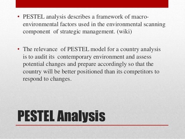 pestel analysis essay Selling goods in the global marketing is extremely challenging discuss the major political, economic, socio-cultural, technological, legal and ecological challenges.