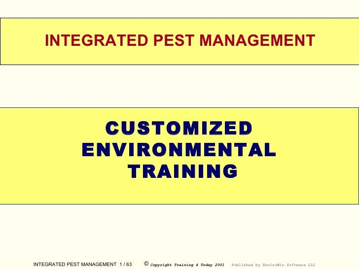 WELCOME INTEGRATED PEST MANAGEMENT CUSTOMIZED ENVIRONMENTAL TRAINING