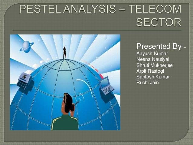 Pestle analysis – telecom sector
