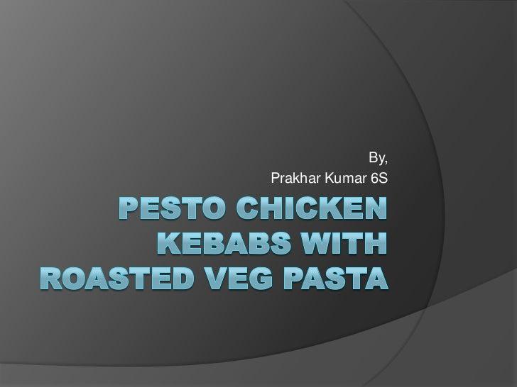 Pesto chicken kebabs with roasted veg pasta