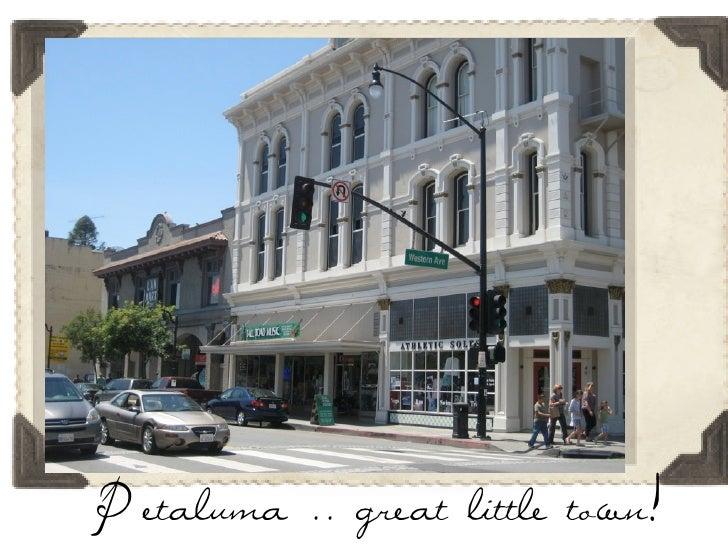 Petaluma .. great little town!