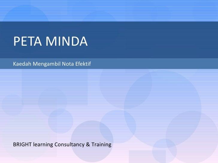 Kaedah Mengambil Nota Efektif PETA MINDA BRIGHT learning Consultancy & Training