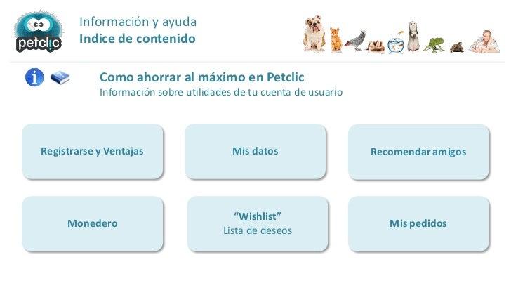 Información y ayuda        Indice de contenido            Como ahorrar al máximo en Petclic            Información sobre u...