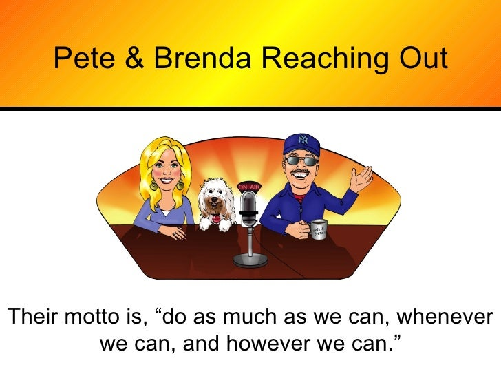 """Pete & Brenda Reaching Out Their motto is, """"do as much as we can, whenever we can, and however we can."""""""