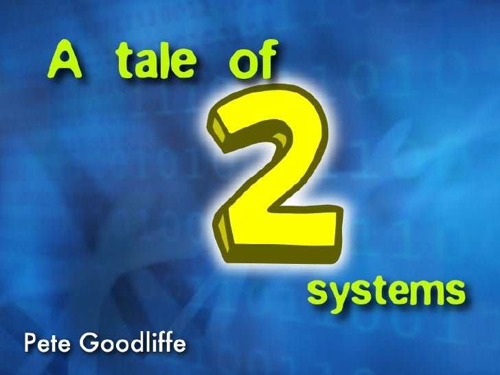 Pete Goodliffe A Tale Of Two Systems
