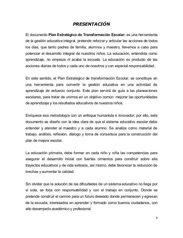 PRESENTACIÓN El documento Plan Estratégico de Transformación Escolar: es una herramienta de la gestión educativa integral,...