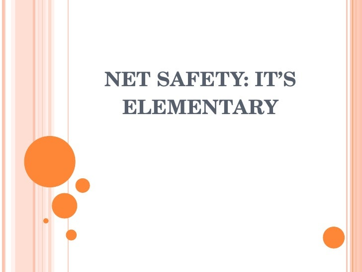 NET SAFETY: IT'S ELEMENTARY